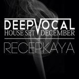 Dj Recep Kaya Deep-Vocal House Set December