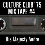 CULTURE CLUB '75 MIX TAPE #4 His Majesty Andre