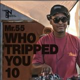 Mr.55 - Who Tripped You 10