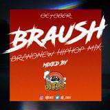 MONTHLY BRANDNEW HIPHOP MIX 'BRauSH' OCTOBER 2017