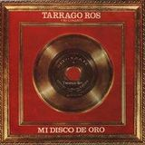 Tarragó Ros - Mi Disco de Oro