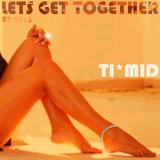 ( * TI*MID Dj set LET´S GET TOGETHER 07 2015