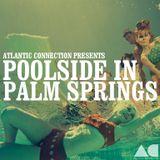 Poolside In Palm Springs [ Vol 1 ]