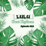 LuLu Beat Rythem Episode #002