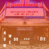 WeTransfer presents How We Do: LA (part 2)