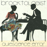 Brocktologist - Quiescence Error