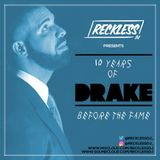 @RECKLESSDJ_ - 10 Years Of Drake: Before The Fame