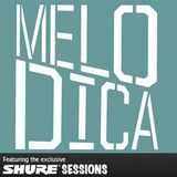 Melodica 3 May 2010 - featuring the Shure Sessions