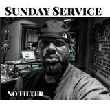 "Sunday Service  "" No filter """