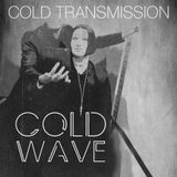 "COLD TRANSMISSION presents ""COLD WAVE"" 20.01.18 (no. 17)"