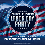 Afrofusion Labour Day Edition  September 1st -Promotional Mix (HITS)