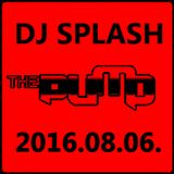 Dj Splash (Peter Sharp) - Pump WEEKEND 2016.08.06.