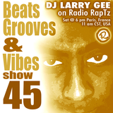 Beats Grooves & Vibes #45 by DJ Larry Gee