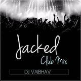 Dj Vaibhav - JACKED [PACK2] (Clubmix)