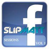 Slipmatt - The Facebook Sessions Vol 1 06-01-2012