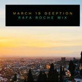 Deeption March19 Rafa Roche Mix