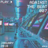 Against The Beat Ξ 007