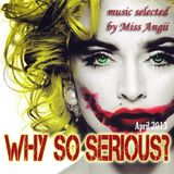 Why so Serious - Selected byMissAngii - Abr2013