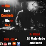 We Love Controla Mix (Vol.1) - Dj. Malcriado [Mau Mau]