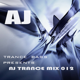 Trance Bass Presents Trance Mix 012 By AJ Chen