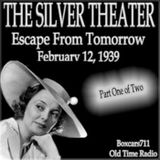 The Silver Theater - Escape From Tomorrow Part One of Two (02-12-39) Starring John Garfield
