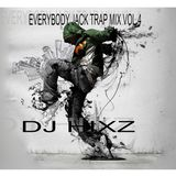 Everybody Jack Vol 4 - Trap Mix - DJ Hixz
