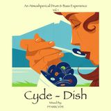 Cyde-Dish - VOL. 1 (An Atmoshperical Drum & Bass Experience)