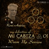 My definition of MI CABEZA #01 [Warm Up Session]