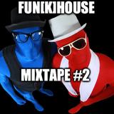 Fun[k]House Mixtape #2
