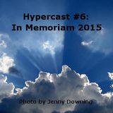 Hypercast #6: In Memoriam 2015