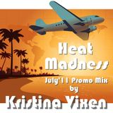 Kristina Vixen - Heat Madness (July 2011 Promo Mix)