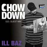 Chow Down : 025 : Guest Mix : iLL Baz