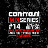 CONTRAST Mix Series - Part FOURTEEN - BREDREN Promomix (TNQ Special)
