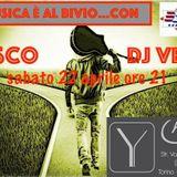 DJ VENUS - BIVIO 22 APRILE '17  PART 2 - ONLY DISCO