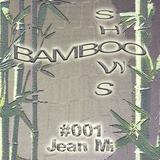 BAMBOO SHOWS 001 - Jean Mi (La Chinerie) - 24.01.18