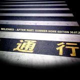 MILENKO - AFTER PART. SUMMER HOME EDITION 30.07.2017