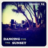 -Dancing For The Sunset - Session 04