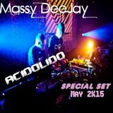 Massy DeeJay - Special Set Acidolido (May 2K15)