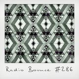 Radio Bounce #286 (w/ Mounika, La-No, Emune, Dimitri from Paris ..)