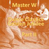 Master W - Dance Classics Golden Jubilee Part II