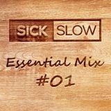 Sick Slow - Essential Mix 01 [DJ SET]