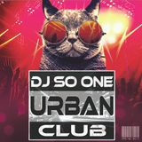 "DJ SO ONE - URBAN CLUB ""SPRING 2K17"""