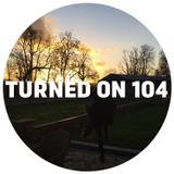Turned On 104: Shit Robot, Soul Clap, Monty Luke, Christophe, Maurice Aymard