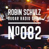 Robin Schulz | Sugar Radio 082