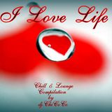 """"" I LOVE LIFE """" Chill & Lounge compilation"