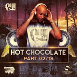 Hot Chocolate Part 02-18 BY DJ SIM