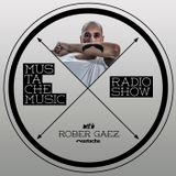 Mustache Music Radio Show with Rober Gaez Episode#001
