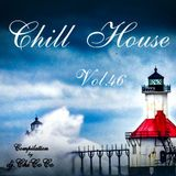 """""""""""CHILL HOUSE""""""""   compilation Vol.46"""