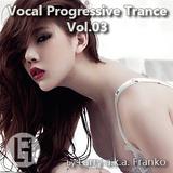 Vocal Progressive Trance Vol.03