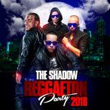 The Shadow Presents Reggaeton Party 2018